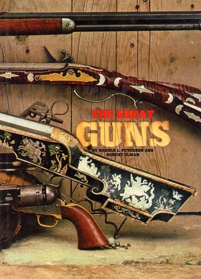 Great Guns by Harold Leslie Peterson HC