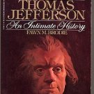 Thomas Jefferson an Intimate History by Brodie PB