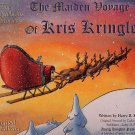 The Maiden Voyage of Kris Kringle by Harry B. Knights HC