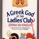 A Greek God at the Ladies' Club by Jenna McKnight PB