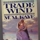 Trade Wind by M.M. Kaye PB