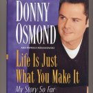 Life Is Just What You Make It by Donny Osmond HC/1st