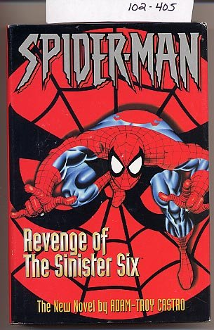 Spider-Man Revenge of the Sinister Six by Adam-Troy Castro HC
