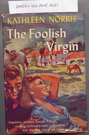 The Foolish Virgin by Kathleen Norris 1928 HC