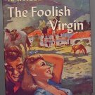 The Foolish Virgin by Kathleen Norris 1928 HC