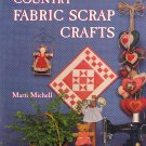 Country Fabric Scrap Crafts by Marti Michell HC