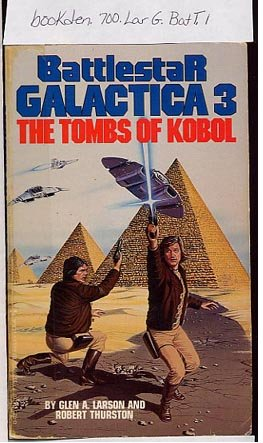 Classic Battlestar Galactica #3 The Tombs of Kobol by Glen Larson PB