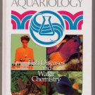 Aquariology Fish Diseases and Water Chemistry HC