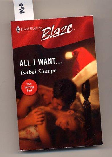 All I Want... by Isabel Sharpe Harlequin Blaze #221 PB