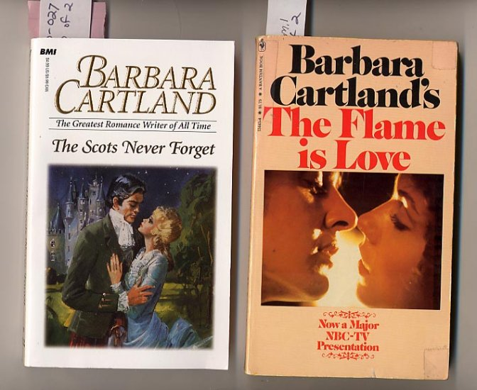 Lot of 2 Barbara Cartland The Flame Is Love, Scots Never Forget PB