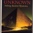 Into the Unknown Solving Ancient Mysteries National Geographic Society