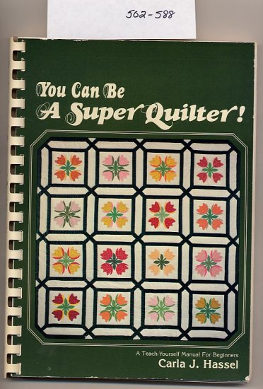 You Can Be a Super Quilter! by Carla J. Hassel SC