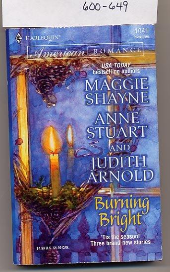 Burning Bright by Maggie Shayne, Anne Stuart, Judith Arnold PB