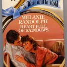 Heart Full of Rainbows by Melanie Randolph To Have and To Hold #9
