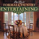 Formal Country Entertaining by Pat Ross HC