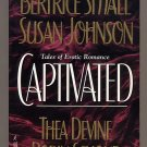 Captivated by Bertrice Small, Susan Johnson, Thea Devine, Robin Schone SC