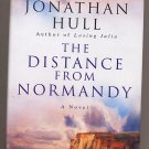 The Distance from Normandy by Jonathan Hull HC