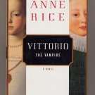 Vittorio the Vampire by Anne Rice HC