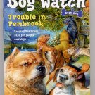 Dog Watch Book One Trouble in Pembroke by Mary Casanova