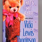 That's My Baby by Vicki Lewis Thompson
