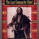 The Last Comanche Chief The Life and Times of Quanah Parker HC
