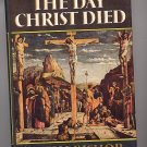 The Day Christ Died by Jim Bishop HC
