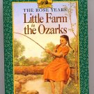Little House The Rose Years Little Farm in the Ozarks by Roger Lea MacBride