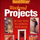 Today's Homeowner Weekend Projects 80 Easy Ways to Improve Your Home HC