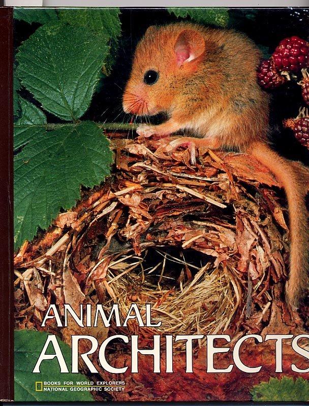 Animal Architects National Geographic Society HC