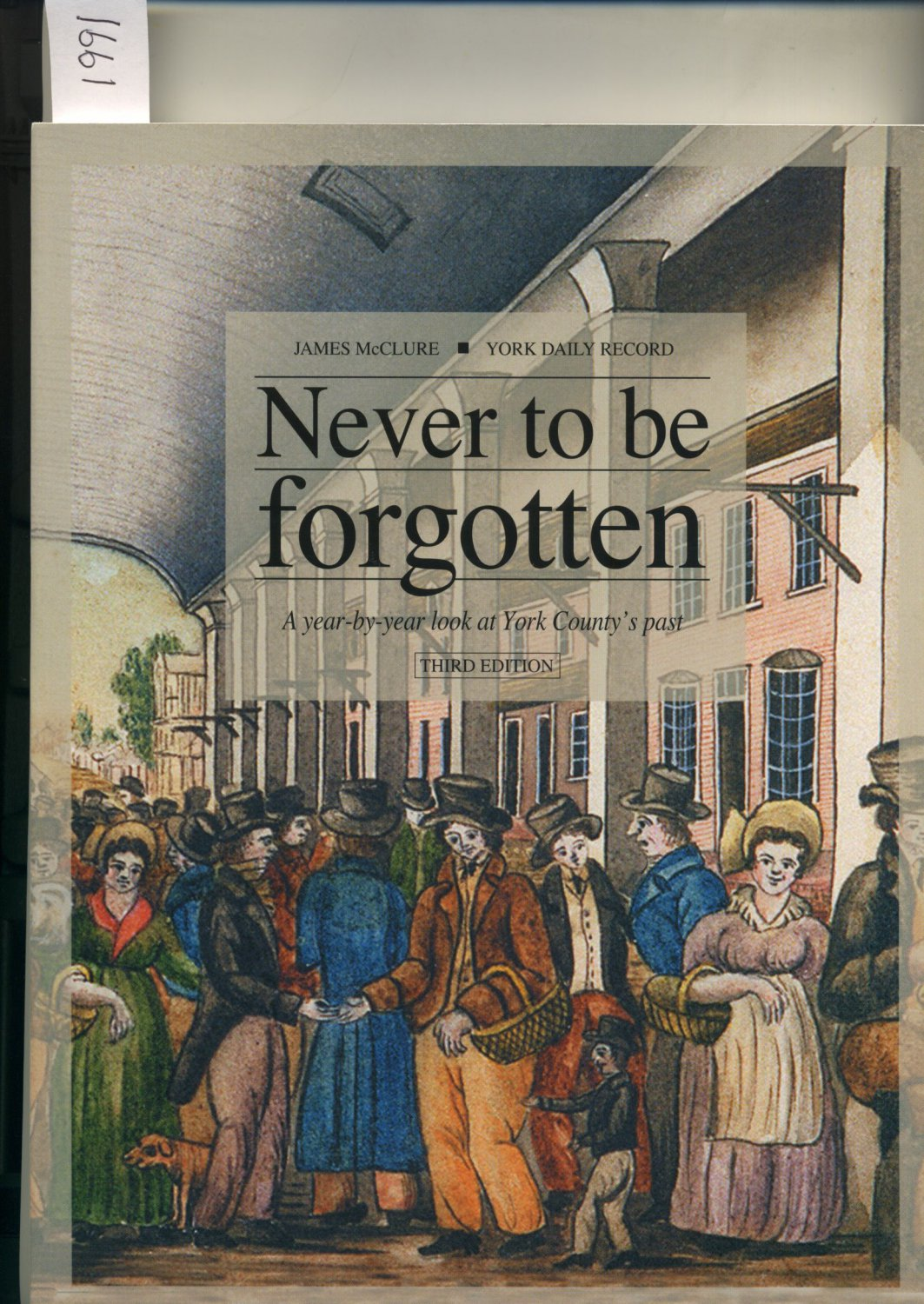 Never to Be Forgotten York County's Past by James McClure Signed Softcover Book