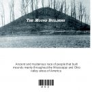 The Mound Builders Mysterious race of earthen mound builders