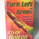 TURN LEFT ON GREEN: A Novel of Stock Car Racing