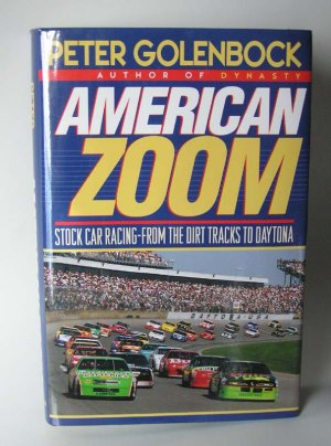 American Zoom Stock Car Racing From the Dirt Tracks to Daytona by Peter Golenbock