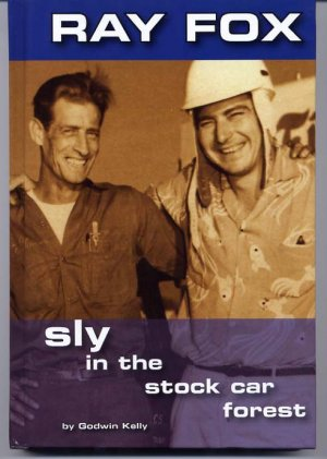 Ray Fox Sly In The Stock Car Forest by Godwin Kelly