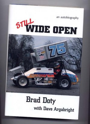 Still Wide Open An Autobiography Brad Doty with Dave Argabright