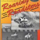 Tex Smith's A Track Roadster History Roaring Roadsters by Don Radbruch
