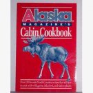 Alaska Magazines Cabin Cookbook