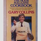 The Hour Magazine Cookbook - Gary Collins