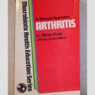 A Natural Approach - Arthritis - by Aveline Kushi