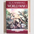 World War I by S.L.A. Marshall