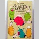 Self-Working Handkerchief Magic by Karl Fulves