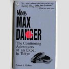 More Max Danger by Robert J. Collins