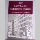 The Last Laugh And Other Stories by Hugo Martinez-Serros - autographed