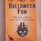 Halloween Fun - 101 Ways to Have A Safe and Fun Halloween