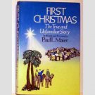 First Christmas - The True and Unfamiliar Story by Paul L Maier - autographed