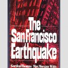 The San Francisco Earthquake  by Gordon Thomas & Max Morgan Witts