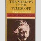 The Shadow Of The Telescope - John Herschel - 1970