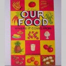 Our Foods Where It Comes From - National Dairy Council - 1957 booklet