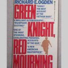 Green Knight, Red Mourning by Richard E Ogden