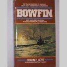 Bowfin - Fleet Submarine In WWII - Edwin P Hoyt  - 1984